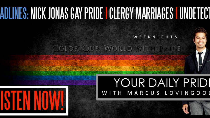 Daily Pride - Nick Jonas, Clergy and Gay Marriage and more!