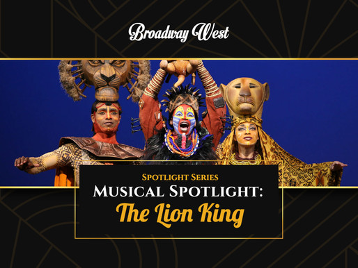 The History of The Lion King & Its Impact on American Theater