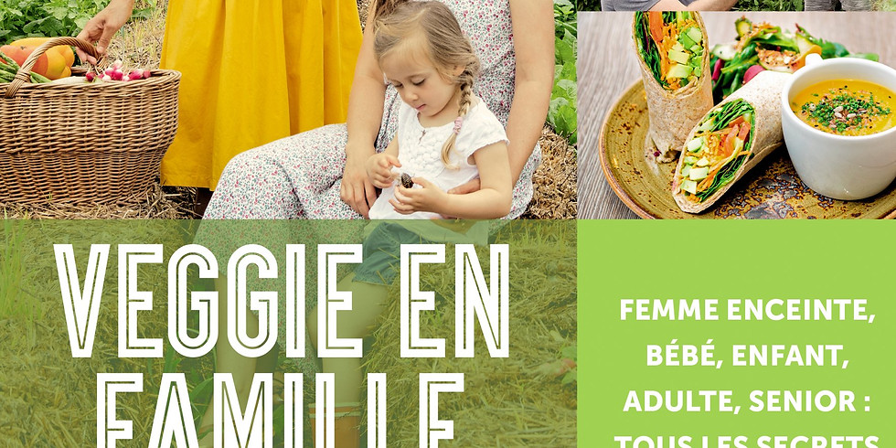 """Rencontre autour du livre """"veggie en famille"""" d'Hélène Defossez et Lise Lebrun."""