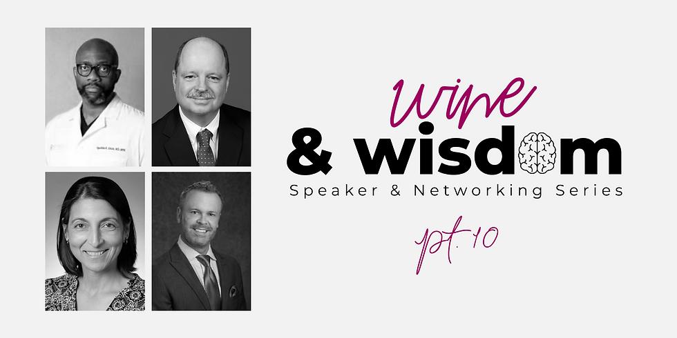 Wine & Wisdom Pt. 10