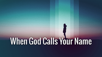 When God Calls Your Name.png