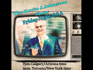 Tonight On the Kevin J. Johnston Show Q&A Night!