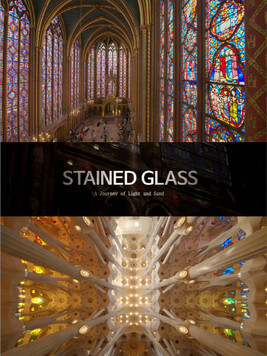 STAINED GLASS -  A JOURNEY OF LIGHT AND SAND