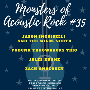 Monsters of Acoustic Rock #35 on Friday, Feb. 22 at Sage Sound Studios in Shelton, CT