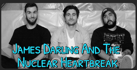 James Darling and the Nuclear Heartbreak