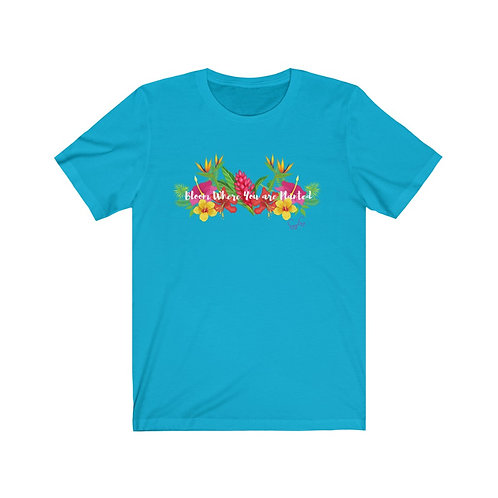 Bloom Where You are Planted Unisex Jersey Short Sleeve Tee