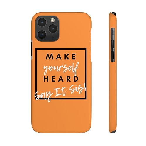 Make Yourself Heard Case Mate Slim Phone Cases