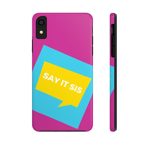 Say it Sis Expressive Phone Case