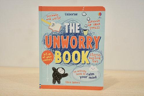 The Unworry Book by Alice James