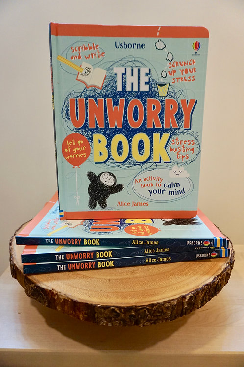 The Unworry Book: An Activity Book To Calm Your Mind by Alice James