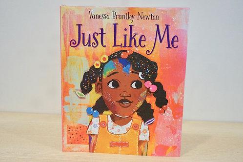 Just Like Me by Vanessa Brantley-Newton