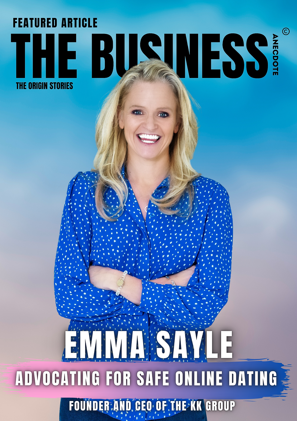 Emma Sayle - Founder and CEO of The KK Group - The Business Anecdote