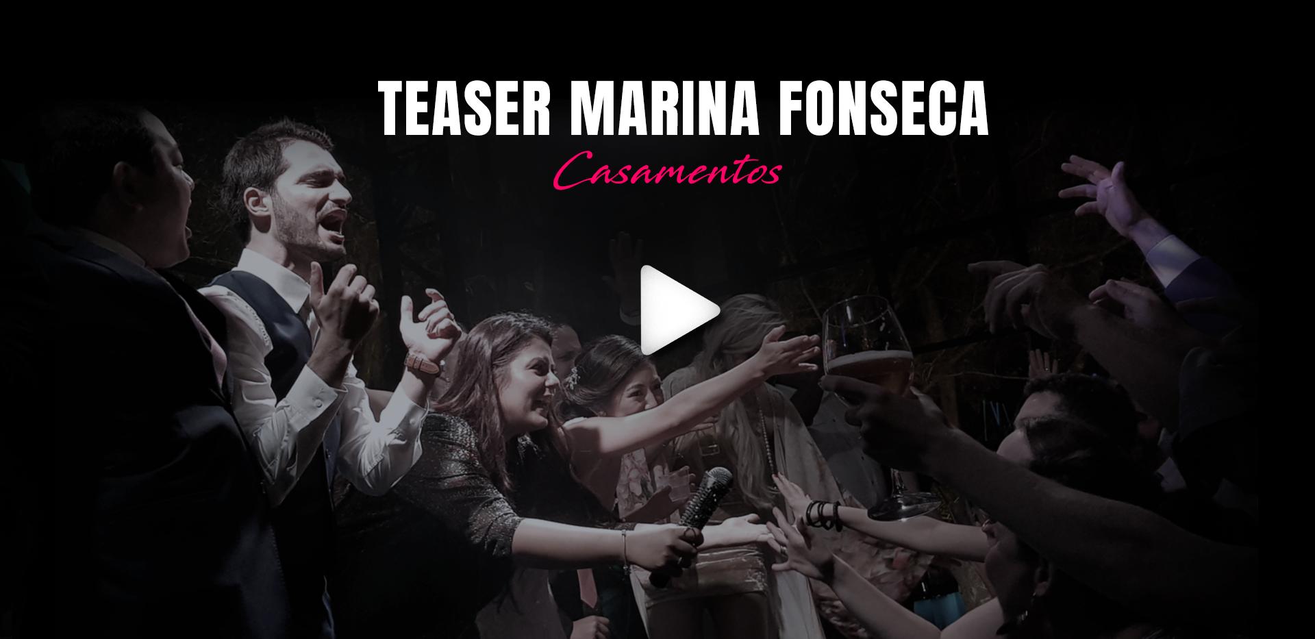 TEASER MARINA FONSECA - CASAMENTOS.mp4