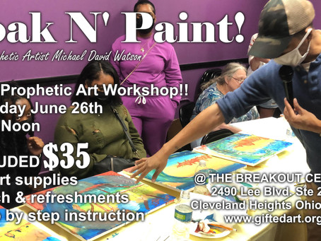Soak N' Paint - June 2021 Prophetic Art Workshop!!