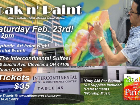 Soak N' Paint Prophetic Art! | This Weekend - Get your tickets While Available!