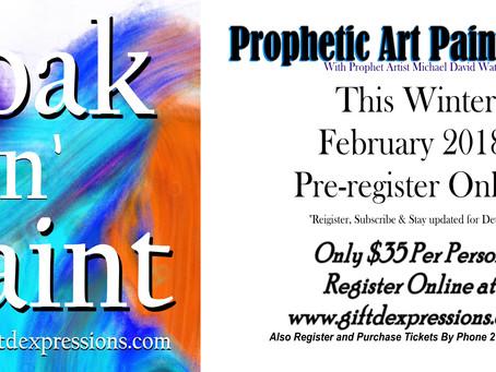 Soak N Paint *February 2018* Prophetic Art Paint Night!