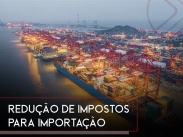 Governo reduz impostos de importação para mais de 25 produtos