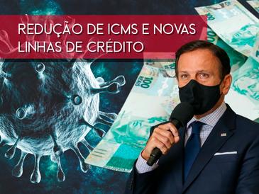 Pandemia: Governo anuncia redução de ICMS e novas linhas de crédito para comércios em SP