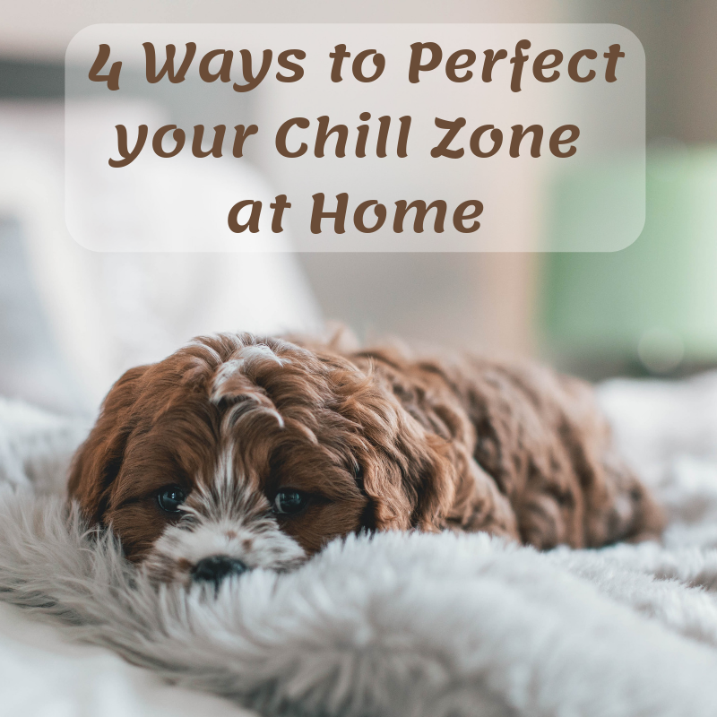 4 ways to perfect your chill zone at home