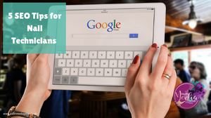 5 SEO Tips for Nails Technicians
