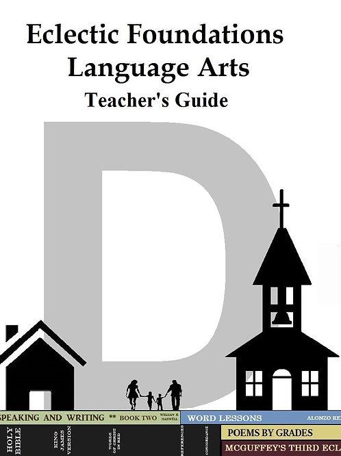 Eclectic Foundations Language Arts Level D Teacher's Guide