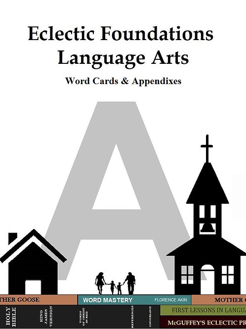 Eclectic Foundations Language Arts Level A Word Cards & Appendixes