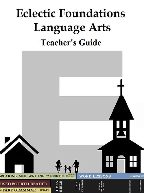 Eclectic Foundations Language Arts Level E Teacher's Guide