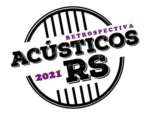 ACÚSTICOS RS - RETROSPECTIVA