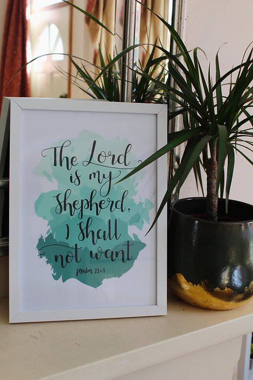 --- Psalm 23:1 Print ---       (Available in 3 sizes)