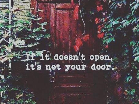 If it doesn't open it's not your door...
