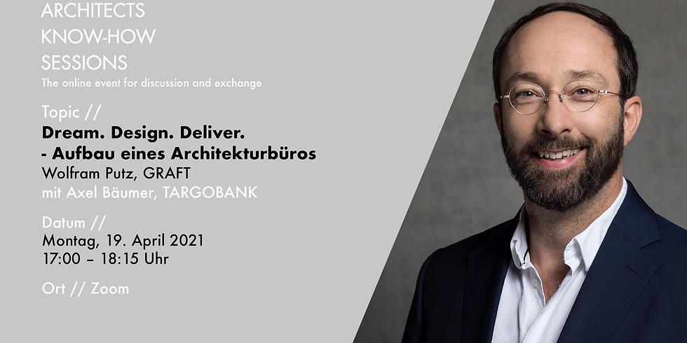 Dream. Design. Deliver. - Aufbau eines Architekturbüros