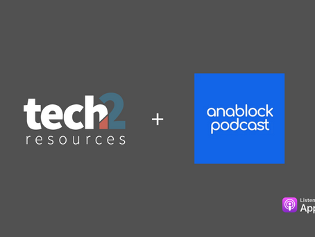Tech2 Resources x Anablock Podcast