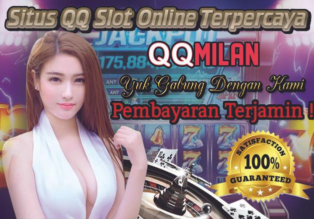 QQMILAN Situs QQ Slot Online Terpercaya.