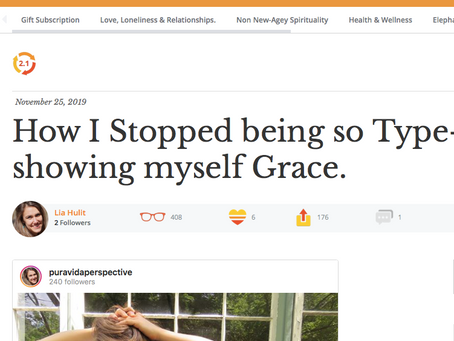 How I stopped being so type-a and started showing myself grace (An elephant journal feature)