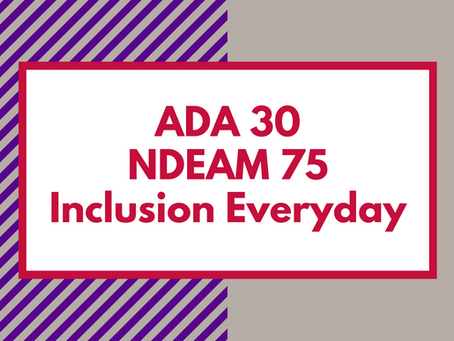 ADA 30. NDEAM 75. Inclusion Every Day.