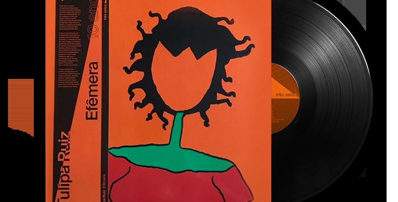 Tulipa Ruiz Efêmera - LP Reedição