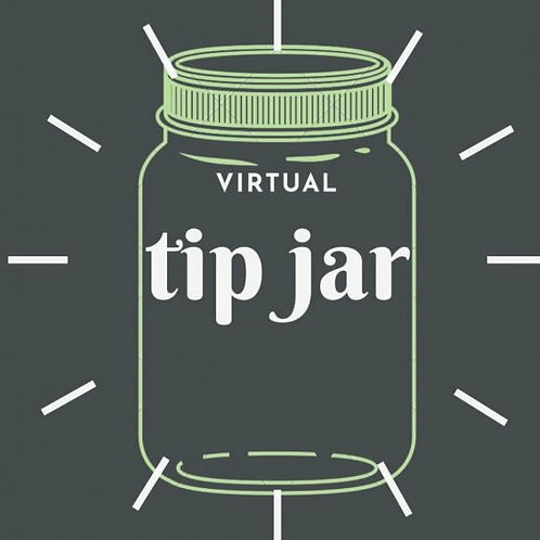 Tuff Times Tip Jar (order as many dollars as you'd like to throw in)