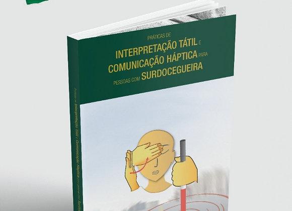 Práticas de Interpretação Tátil e Comunicação Háptica p/ pessoa c/ Surdocegueira