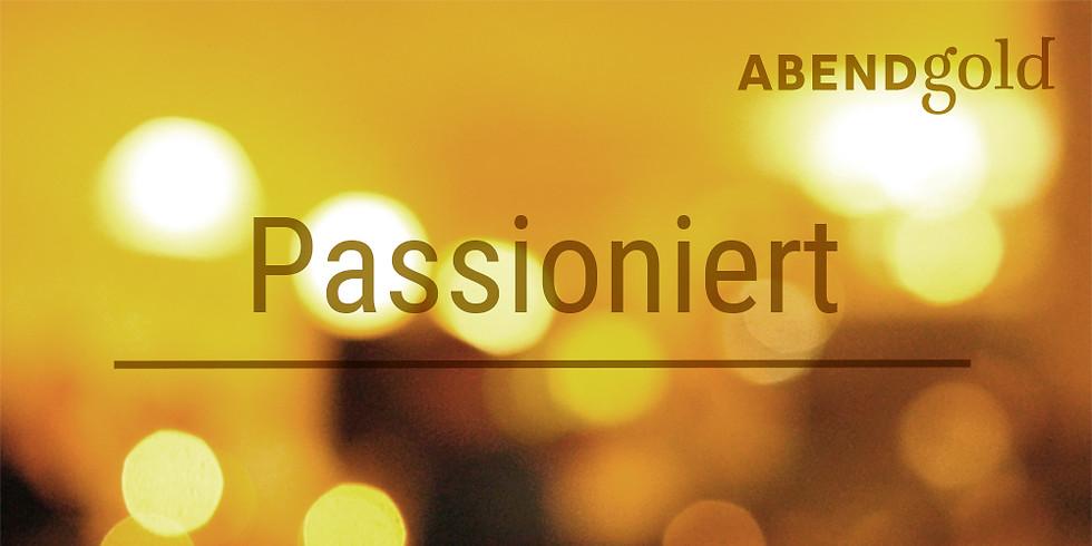 Passioniert – AbendGold