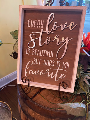 Every Love Story Sign and Easel