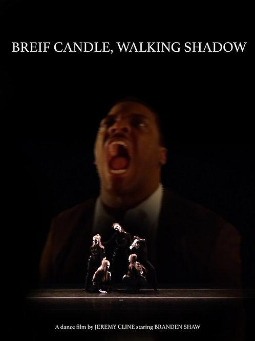 BRIEF CANDLE, WALKING SHADOW SAT. 7.31.21 11AM BLOCK