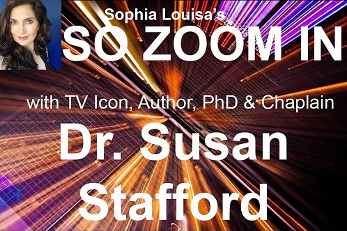 SO ZOOM IN WITH SUSAN STAFFORD THURS. 7.29.21 1:15PM BLOCK