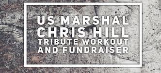 Deputy Marshal Chris Hill Fundraiser
