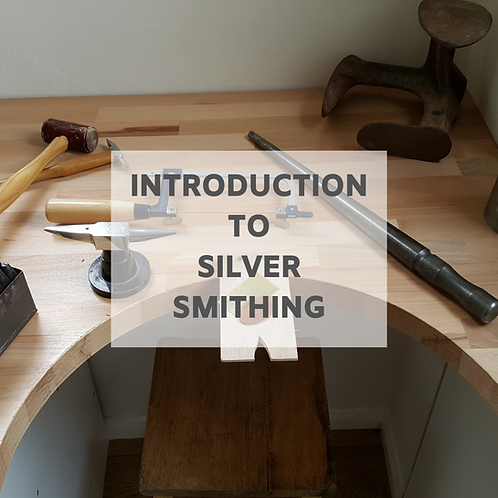 Introduction To Silver Smithing - 17th July