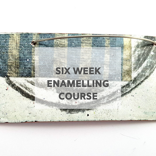 June / July Six Week Enamelling Course - Thursday evenings