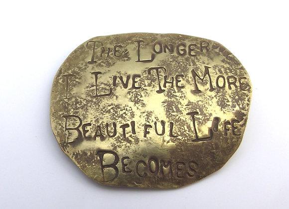 The Longer I Live brooch