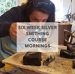 SIX WEEK SILVER SMITHING MORNINGS.png