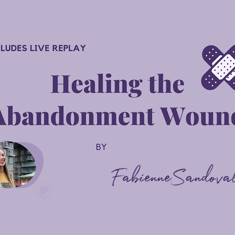 Healing The Abandonment Wound