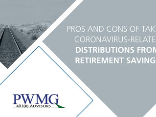 Pros and Cons of Taking Coronavirus-Related Distributions from Retirement Savings
