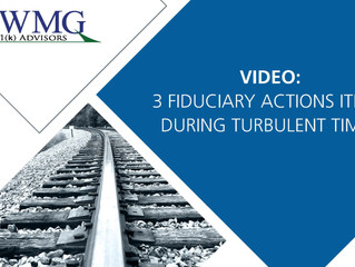 Video - 3 Fiduciary Action Items During Turbulent Times
